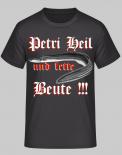 Petri Heil und fette Beute Aalangler - T-Shirt