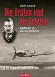 Adolf Galland - Die Ersten und die Letzten - Buch