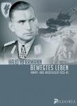 Hajo Herrmann - Bewegtes Leben: Kampf- und Jagdflieger 1935-45