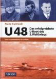 U-48 - Das erfolgreichste U-Boot des 2. Weltkriegs - Unter drei Kommandanten auf Feindfahrt - Buch