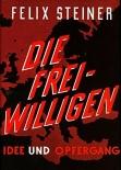 Die Freiwilligen der Waffen-SS: Idee und Opfergang - Buch