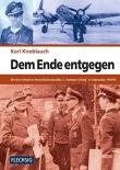Dem Ende entgegen - Mit dem Fallschirm-Panzerfüsilierbataillon 2 Hermann Göring in Ostpreußen 1944