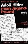 Adolf Hitler - mein Jugendfreund Gebundene Ausgabe