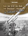 """Klaus Grotjahn: Von der 8,8 cm-Flak zur SS-Division """"Nordland"""": Im Endkampf um Berlin"""