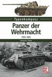 Panzer der Wehrmacht: 1933-1945 (Typenkompass) Taschenbuch
