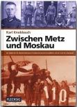 Zwischen Metz und Moskau - Als Soldat der 95. Infanteriedivision in Frankreich und als Fernaufklärer