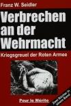 Verbrechen an der Wehrmacht Zwei Bücher in einem Band: Kriegsgreuel der Roten Armee 1941/42 und 1943