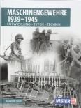 Maschinengewehre 1939 - 1945: Entwicklung - Typen - Technik - Gebundenes Buch