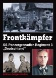 Frontkämpfer - hart wie Stahl. Das Waffen-SS-Regiment Deutschland 1934 - 1945.