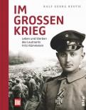 Im großen Krieg: Leben und Sterben des Leutnants Fritz Rümmelein Gebundenes Buch