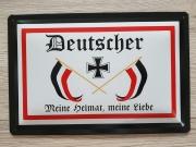 Deutscher, meine Heimat, meine Liebe - Blechschild