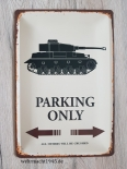 Parking only for german Tanks - Blechschild