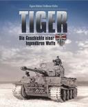 Tiger - Die Geschichte einer legendären Waffe 1942-1945 - Buch