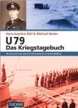 U 79 - Das Kriegstagebuch - Die Geschichte eines deutschen Unterseebootes im Zweiten Weltkrieg