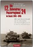 Die 12. Schwadron / Panzerregiment 24 im Einsatz 1943 - 1945 - Bild- und Einsatzchronik der 12. Schwadron des Panzerregiments 24 in der 24.Panzerdivision - Buch