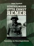 Generalmajor Otto Ernst Remer - Kommandeur der Führer-Begleit-Division - Buch