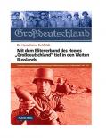 Mit dem Eliteverband des Heeres Großdeutschland tief in den Weiten Russlands