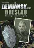 Hans Schönfeld - In Demjansk und Breslau