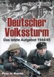 Deutscher Volkssturm - Das letzte Aufgebot 1944/45